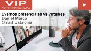 VIP Eventos presenciales vs virtuales - Daniel Marco