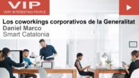 VIP Los coworkings corporativos de la Generalitat - Daniel Marco
