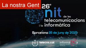 La 26a Nit de les Telecomunicacions i la Informàtica se celebrarà el 16 de juny de 2021