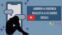 PROJECTE EQUAL : Abordem la violència masclista a les xarxes socials
