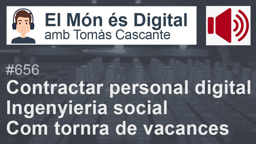 RÀDIO / 656 Personal tècnic - Enginyeria social - Tornar de vacances