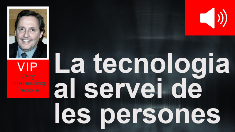 La tecnologia al servei de les persones