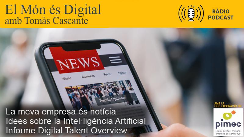 RÀDIO /  Informe Digital Talent Overview - La meva empresa és notícia - Intel·ligència artificial